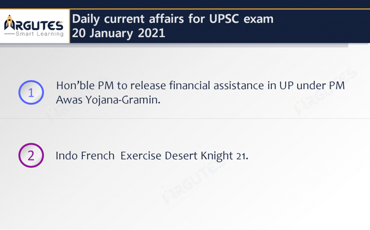 Daily Current Affairs for UPSC Civil Services Exam – 20 January 2021