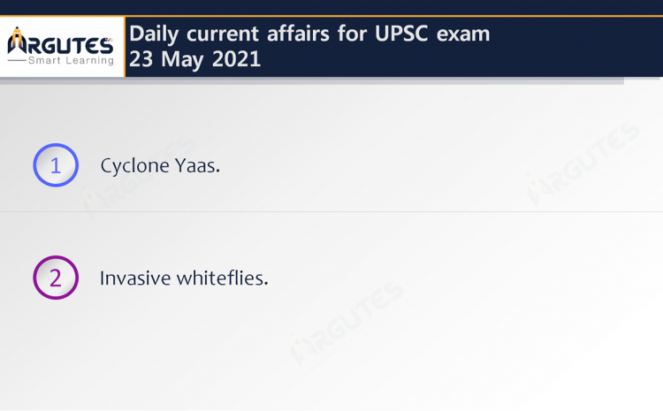 Daily Current Affairs for UPSC Civil Services Exam – 23 May 2021