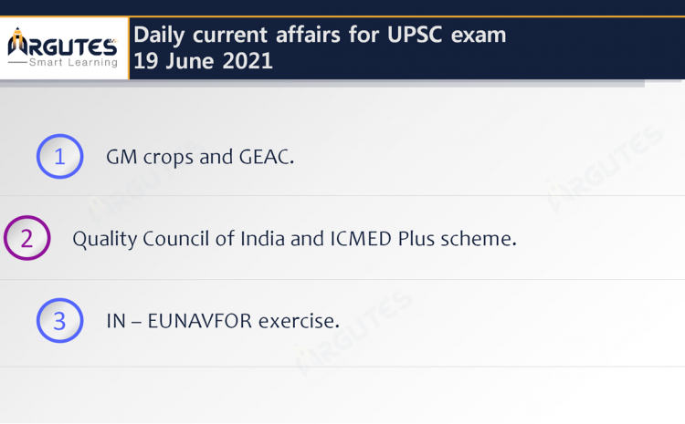 Daily Current Affairs for UPSC Civil Services Exam – 19 June 2021