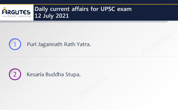 Daily Current Affairs for UPSC Civil Services Exam – 12 July 2021