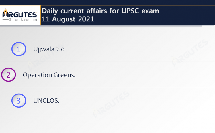 Daily Current Affairs for UPSC Civil Services Exam – 11 August 2021