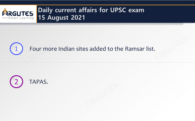 Daily Current Affairs for UPSC Civil Services Exam – 15 August 2021
