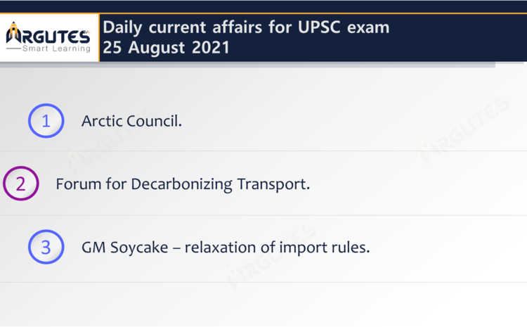 Daily Current Affairs for UPSC Civil Services Exam – 25 August 2021