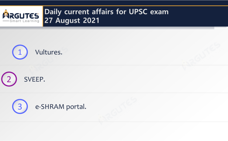 Daily Current Affairs for UPSC Civil Services Exam – 27 August 2021